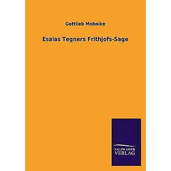 Esaias Tegners FrithjofsSage di Mohnike & Gottlieb
