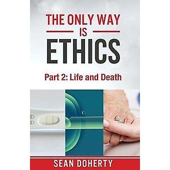 Det enda sättet är etik - del 2 - liv och död av Sean Doherty - 978
