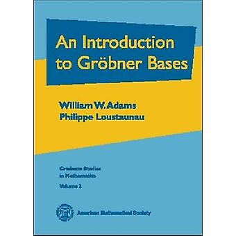 An Introduction to Grobner Bases by William W. Adams - Philippe Loust
