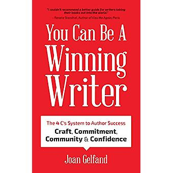 You Can Be a Winning Writer - The 4 C's Approach of Successful Authors