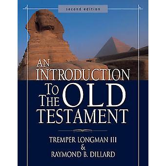 An Introduction to the Old Testament (Revised ed) by Tremper;Dillard