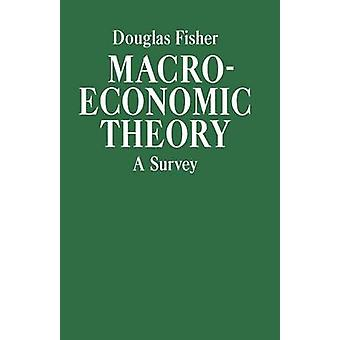 Macroeconomic Theory - A Survey (New edition) by Douglas Fisher - 9780