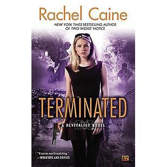 Terminated by Rachel Caine - 9780451465153 Book
