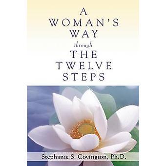 A Woman's Way Through the Twelve Steps by Stephanie S. Covington - 97