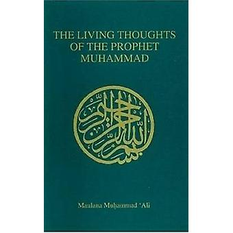 Living Thoughts of the Prophet Muhammad by Maulana Muhammad Ali - 978