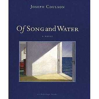Of Song and Water by Joseph Coulson - 9780981987385 Book