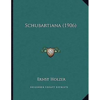 Schubartiana (1906) by Ernst Holzer - 9781166900403 Book
