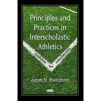 Principles and Practices in Interscholastic Athletics - Guidelines for