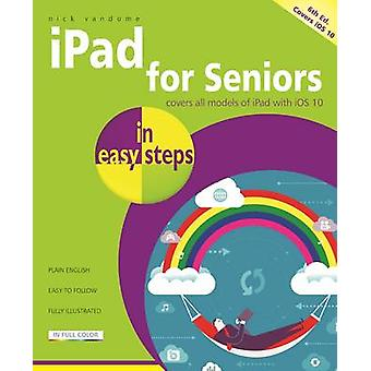 iPad for Seniors in Easy Steps - Covers iOS 10 by Nick Vandome - 97818