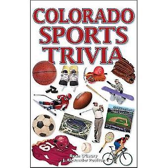 Colorado Sports Trivia by Ryan O'Leary - 9781897277638 Book
