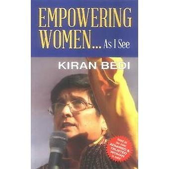 Empowering Women...as I See by Kiran Bedi - 9788120781146 Book