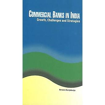 Commercial Banks in India - Growth - Challenges & Strategies by Benson