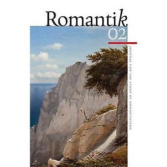 Romantik - Journal for the Study of Romanticisms by Robert W. Rix - Li