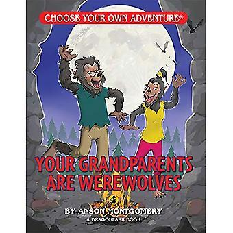 Your Grandparents Are Werewolves (Choose Your Own� Adventure: Dragonlarks)