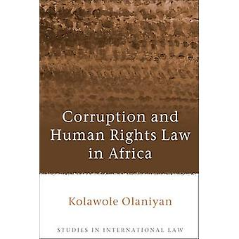 Corruption and Human Rights Law in Africa by Kolawole Olaniyan