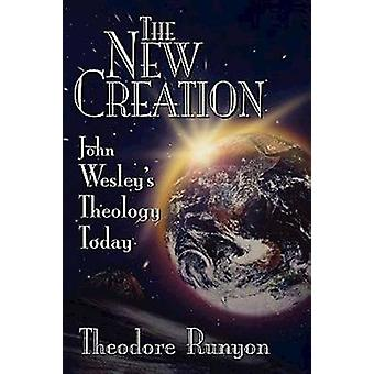 John Wesley's New Creation by Theodore Runyan - 9780687096022 Book