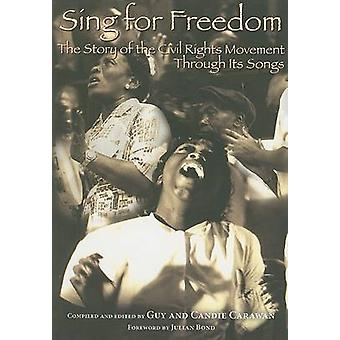 Sing for Freedom - The Story of the Civil Rights Movement Through Its