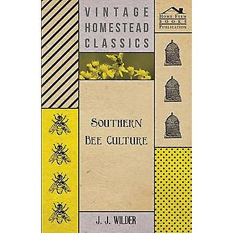 Southern Bee Culture by Wilder & J. J.