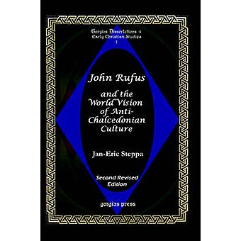 John Rufus and the World Vision of AntiChalcedonean Culture by Steppa & JanEric