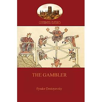 The Gambler Aziloth Books by Dostoyevsky & Fyodor