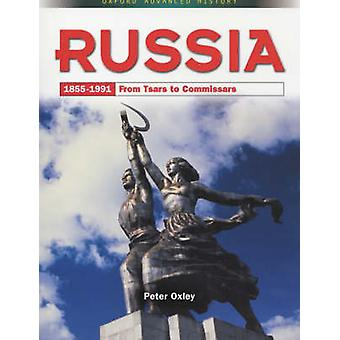 Russia 18551991 From Tsars to Commissars by Peter Oxley