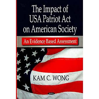 Impact of USA Patriot Act on American Society - An Evidence Based Asse