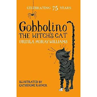 Gobbolino the Witchs Cat by Ursula Moray Williams
