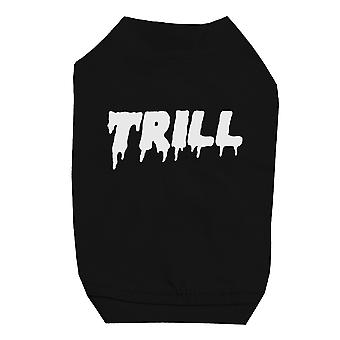 365 Druck Trill schwarz Haustier Shirt für kleine Hunde lustige sagen Katze T-Shirt Geschenk