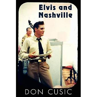 Elvis and Nashville by Cusic & Don