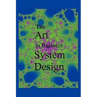 The Art in Business System Design by Chapman & Jeff