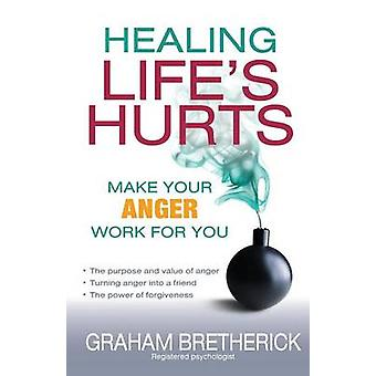 Healing Lifes Hurts by Bretherick & Graham