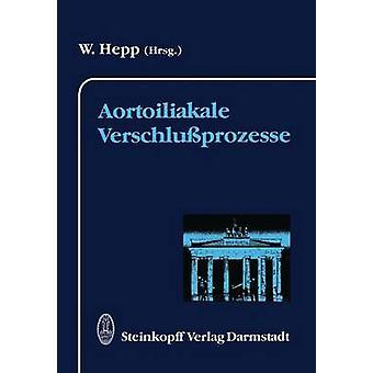 Aortoiliakale Verschluprozesse by Hepp & Wolfgang