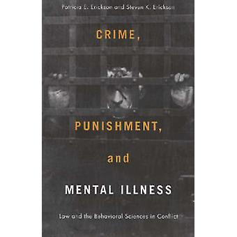Crime - Punishment - and Mental Illness - Law and the Behavioral Scien