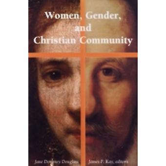 Women Gender and Christian Community by DOUGLASS