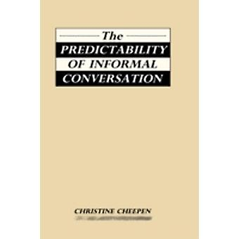 The Predictability of Informal Conversation by Cheepen