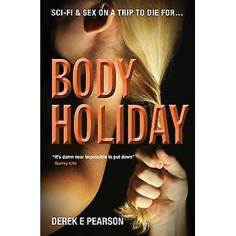 Body Holiday by Pearson & Derek E.