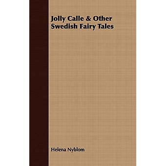 Jolly Calle  Other Swedish Fairy Tales by Nyblom & Helena