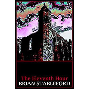 The Eleventh Hour by Stableford & Brian