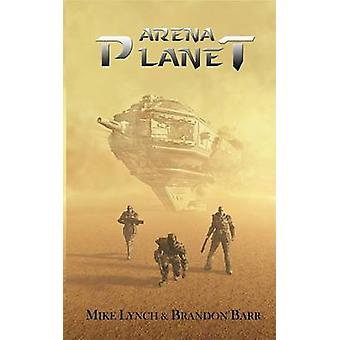 Arena Planet by Lynch & Mike