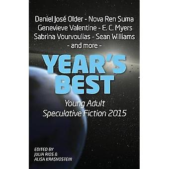 Years Best Young Adult Speculative Fiction 2015 by Rios & Julia