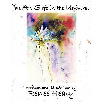 You Are Safe in the Universe by Healy & Rene
