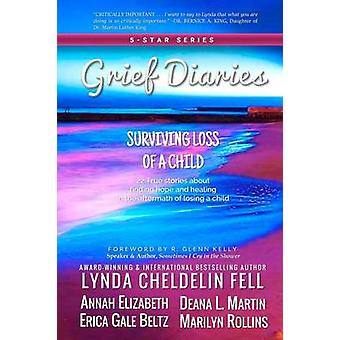 Grief Diaries Surviving Loss of a Child by Cheldelin Fell & Lynda