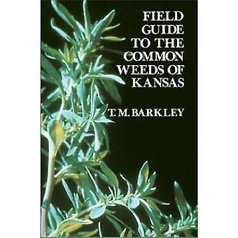 Field Guide to the Common Weeds of Kansas by Barkley & T M