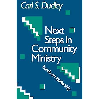 Next Steps in Community Ministry HandsOn Leadership by Dudley & Carl S.