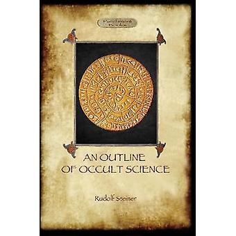An Outline of Occult Science Aziloth Books by Steiner & Rudolf