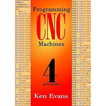 Programming of CNC Machines (4th edition) by Ken Evans - 978083113524