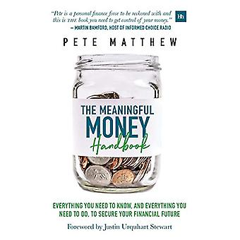 The Meaningful Money Handbook - Everything you need to KNOW and everyt