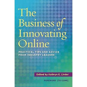 The Business of Innovating Online - Practical Tips and Advice from Ind