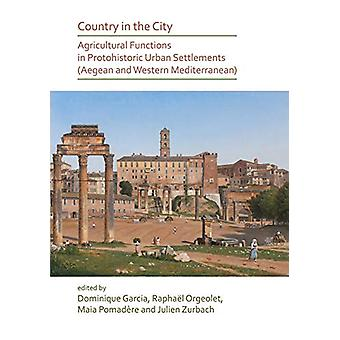 Country in the City - Agricultural Functions of Protohistoric Urban Se