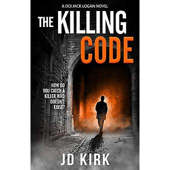 The Killing Code by J.D. Kirk - 9781912767144 Book